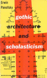 erwin panofsky s gothic architecture and scholasticism Erwin panofsky (s 30 maaliskuuta 1892 - k  gothic architecture and scholasticism (1951) early netherlandish painting (1953) meaning in.