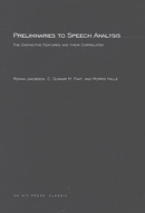 Preliminaries to Speech Analysis: The Distinctive Features and Their Correlates