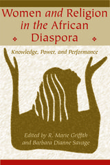 Women and religion in the African diaspora: knowledge, power