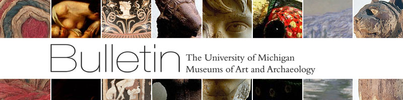 Bulletin - U-M Museums of Art and Archaeology
