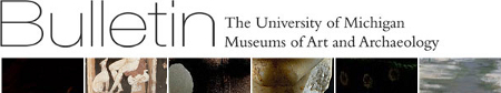 Bulletin - The University of Michigan Museums of Art and Archaeology (vols. 1-14)