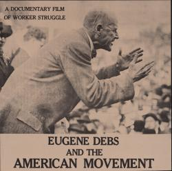 Eugene Debs and the American Movement