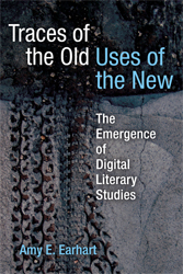 Traces of the Old, Uses of the New: The Emergence of Digital Literary Studies icon