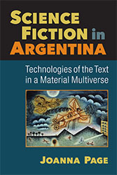 Science Fiction in Argentina: Technologies of the Text in a Material Multiverse icon