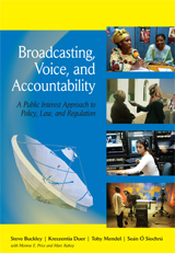 Broadcasting, Voice, and Accountability: A Public Interest Approach to Policy, Law, and Regulation icon