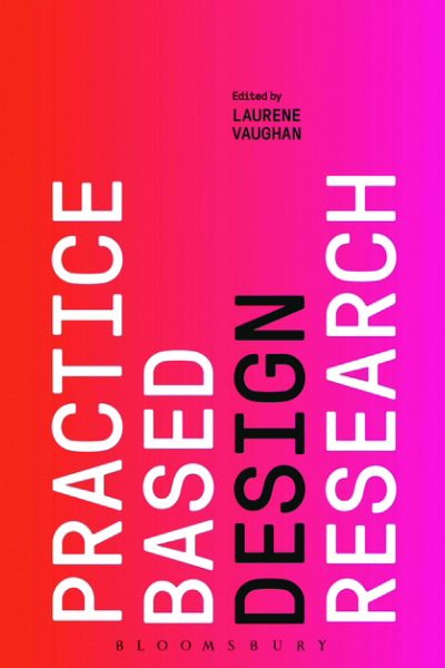Book cover Practice-based Design Research, edited by Laurene Vaughan (2017)