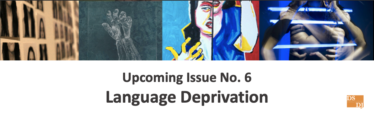 Upcoming Issue No. 6 - Language Deprivation