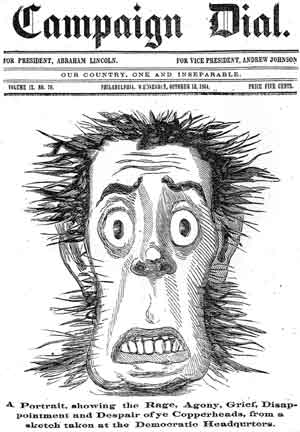 "Figure 11. ""A Portrait, showing the Rage, Agony, Grief, Disappointment and Despair of ye Copperheads, from a sketch taken at the Democratic Headquarters."""