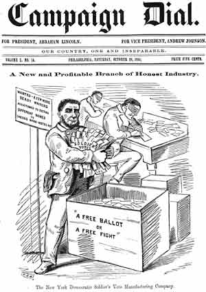 "Figure 17. ""A New and Profitable Branch of Honest Industry. The New York Democratic Soldier's Vote Manufacturing Company."""