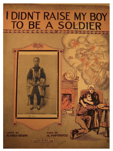 "Figure 3. Chee 'Toy' of the Ching Ling Foo Company cover image to ""I Didn't Raise my Boy to be a Soldier"" (1915)."