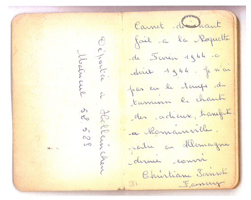 "Figure 7: The inside cover of Christiane Poinsch Famery's songbook. The left-hand page reads ""Deported to Holleischen. Matriculation 52583."" The right-hand page reads ""Song book made at la [Petite] Roquette from February 1944 to August 1944. I didn't have time to finish the 'Chant des Adieux,' transferred to Romainville, left for Germany last convoy. Christiane Poinsch Famery."" ©Musée de la Résistance Nationale à Champigny-sur-Marne."