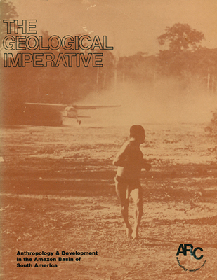 Fig. 02 The Geological Imperative: cover of the report on Amazonia published by anthropologists Davis Shelton and Robert Matthews in 1976.